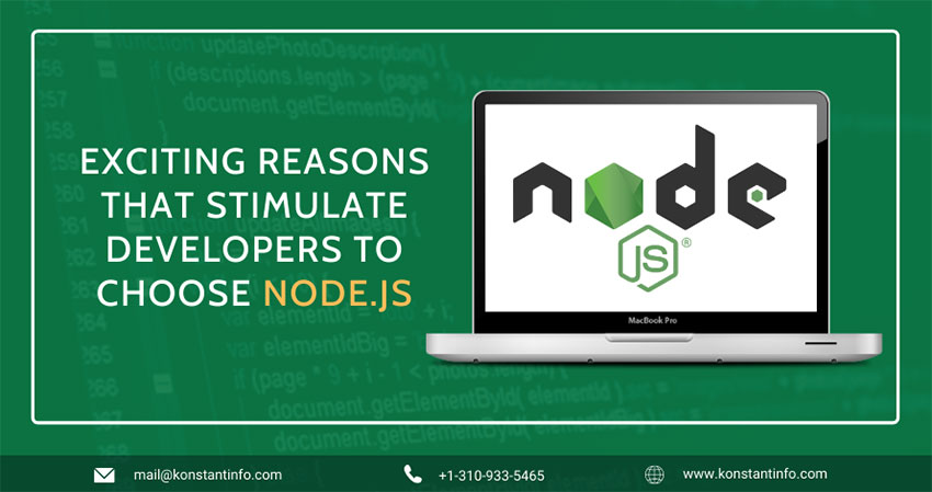 Exciting Reasons That Stimulate Developers to Choose Node.js