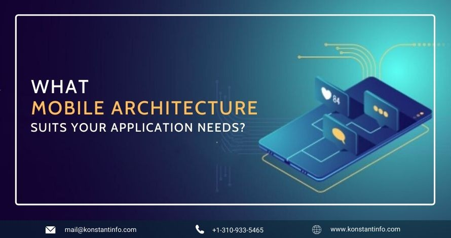 What Mobile Architecture Suits Your Application Needs?