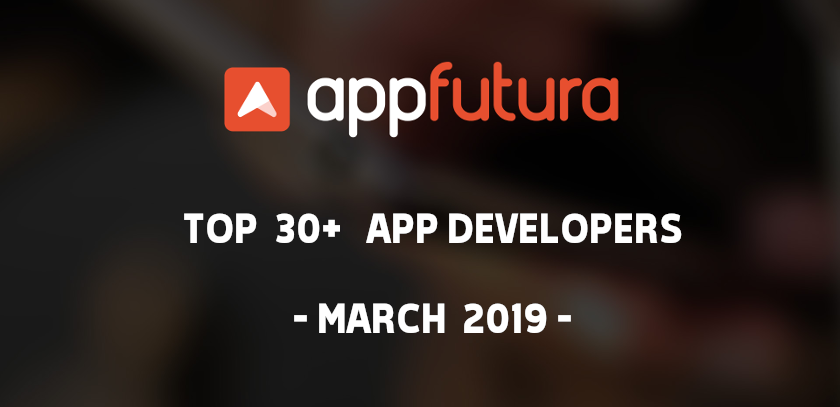 Top 30+ App Developers - March 2019