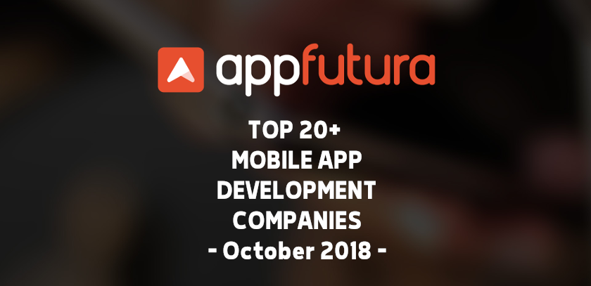 Top 20+ Mobile App Development Companies - October 2018