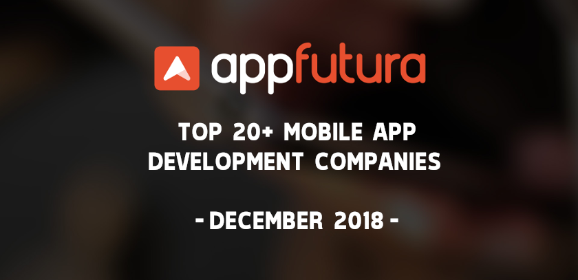 Top 20+ Mobile App Development Companies - December 2018