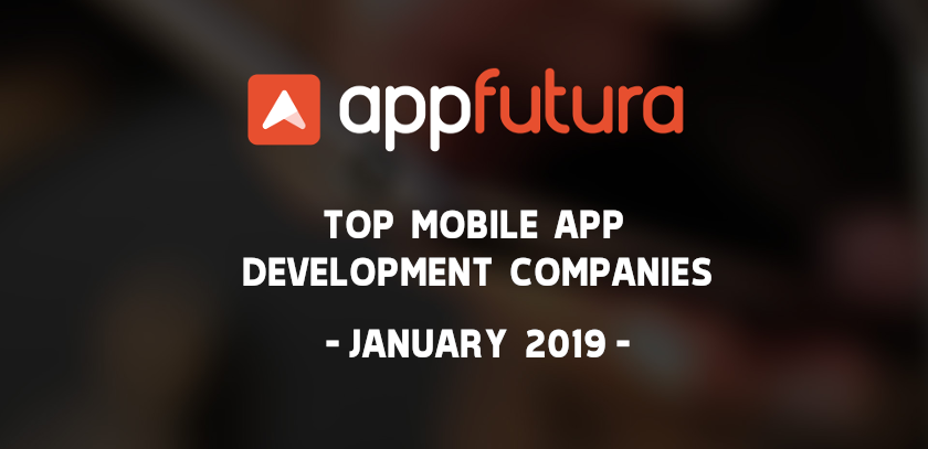Top Mobile App Development Companies - January 2019