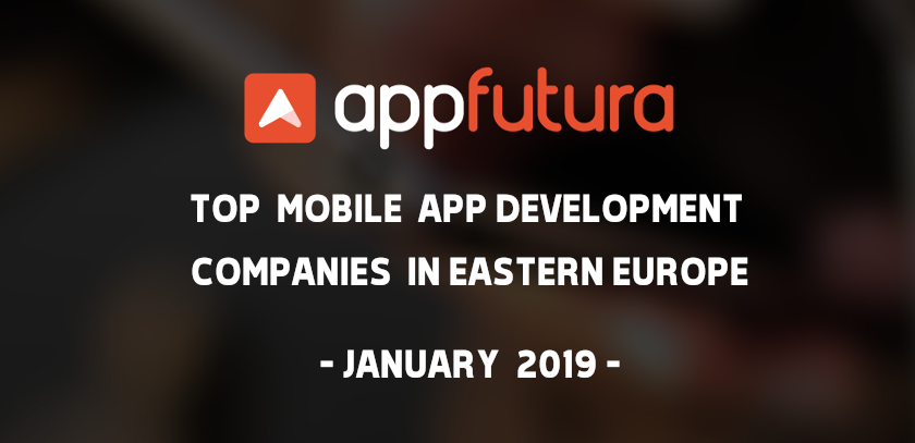 Top Mobile App Development Companies in Eastern Europe - January 2019