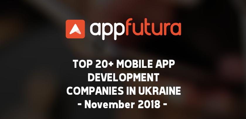 Top 20+ Mobile App Development Companies in Ukraine - November 2018
