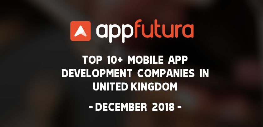 Top 10+ Mobile App Development Companies in the United Kingdom - December 2018