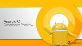What Android app developers need to know about Android O Preview 4