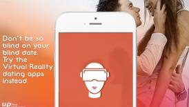 Don't be so Blind on your Blind Date. Try Virtual Reality Dating Apps