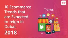 10 e-commerce trends that are expected to reign in Dubai, 2018