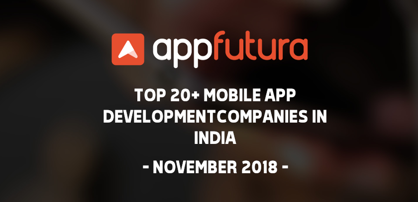 Top 20+ Mobile App Development Companies in India - November